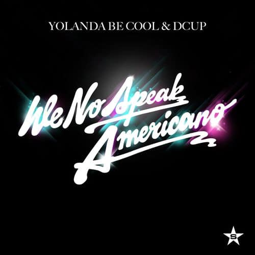 "Yolanda Be Cool & Dcup - ""We No Speak Americano"" Chilliger Sommerdance - Musik News"