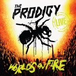 Live - The World's On Fire (Ltd. Edt) - The Prodigy