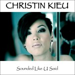 "Christin Kieu mit Single ""Sounded Like U Said"" - Musik News"