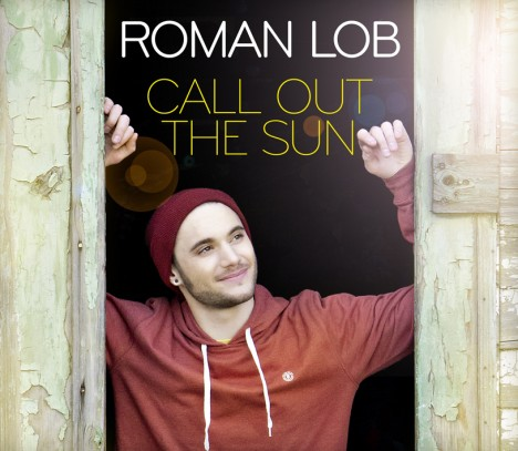 Roman Lob - Call out the Sun - Cover