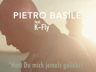 """Neu: Pietro Basile feat. K-Fly - """"Hast Du mich jemals geliebt?"""""""